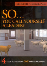 So... You Call Yourself A Leader: 4 Steps to Becoming One Worth Following (Paperback)